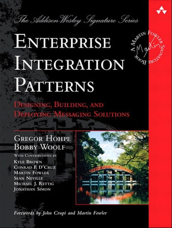 Enterprise Integration Patterns - Designing, Building, and Deploying Messaging Solutions ebook by Gregor Hohpe,Bobby Woolf