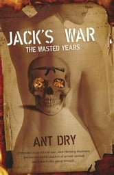 Jack's War ebook by Ant Dry