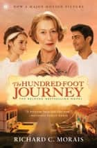 The Hundred-Foot Journey ebook by Richard C. Morais