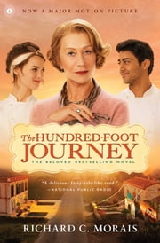 The Hundred-Foot Journey - A Novel ebook by Richard C. Morais