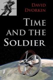 Time and the Soldier ebook by David Dvorkin