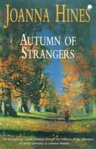 Autumn of Strangers ebook by Joanna Hines