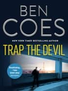 Trap the Devil ebook by Ben Coes