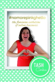 #nomorepinkghetto - The feminine evolution of online business ebook by Tash Corbin