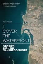I Cover the Waterfront ebook by Max Miller