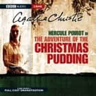 The Adventure Of Christmas Pudding audiobook by
