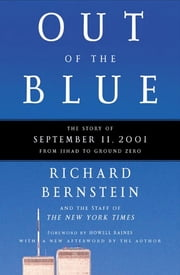 Out of the Blue - A Narrative of September 11, 2001 ebook by Richard Bernstein,The New York Times