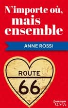 N'importe où, mais ensemble ebook by Anne Rossi