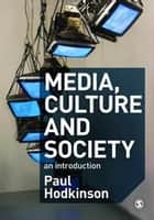 Media, Culture and Society ebook by Paul Hodkinson