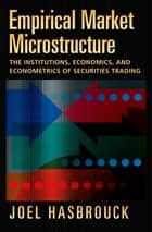 Empirical Market Microstructure ebook by Joel Hasbrouck