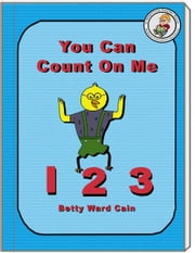 You Can Count On Me ebook by Betty Ward Cain
