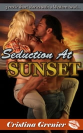 Seduction at Sunset ebook by Cristina Grenier