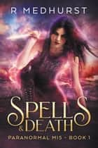 Spells & Death eBook by Rachel Medhurst