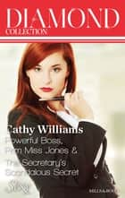 Cathy Williams Diamond Collection 201306/Powerful Boss, Prim Miss Jones/The Secretary's Scandalous Secret ebook by Cathy Williams