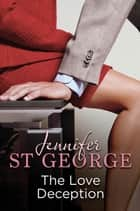 The Love Deception: Destiny Romance - Destiny Romance ebook by Jennifer St George
