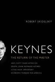 Keynes: The Return of the Master ebook by Skidelsky, Robert