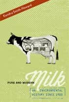 Pure and Modern Milk ebook by Kendra Smith-Howard