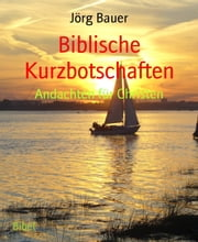Biblische Kurzbotschaften - Andachten für Christen ebook by Kobo.Web.Store.Products.Fields.ContributorFieldViewModel