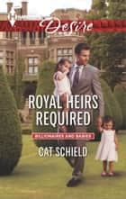Royal Heirs Required ebook by Cat Schield