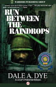Run Between the Raindrops - Author's Preferred Edition ebook by Dale A. Dye