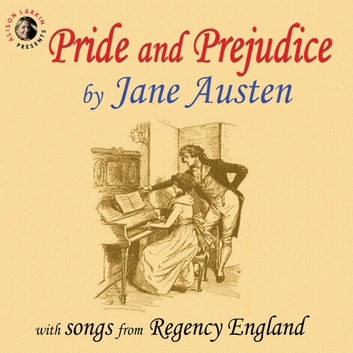 Pride and Prejudice with Songs from Regency England audiobook by Jane Austen
