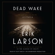 Dead Wake - The Last Crossing of the Lusitania audiobook by Erik Larson