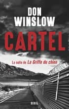 Cartel, la suite de la Griffe du chien ebook by Don Winslow