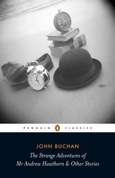 The Strange Adventures of Mr Andrew Hawthorn & Other Stories ebook by John Buchan