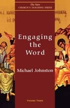 Engaging the Word ebook by Michael Johnston