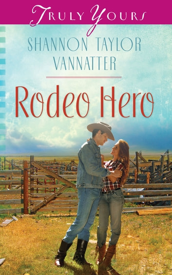 Rodeo Hero ebook by Shannon Taylor Vannatter