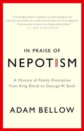 In Praise of Nepotism ebook by Adam Bellow