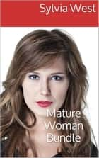 Mature Woman Bundle ebook by Sylvia West
