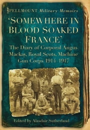 Somewhere in Blood Soaked France ebook by Alasdair Sutherland