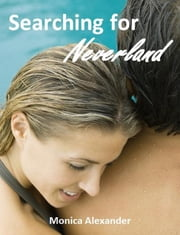 Searching for Neverland ebook by Monica Alexander