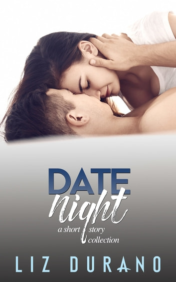 Date Night (A Short Story Collection) ebook by Liz Durano