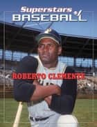 Roberto Clemente ebook by Tania Rodriguez