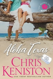 Aloha Texas ebook by Chris Keniston