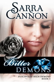 Bitter Demons - (Peachville High Demons, #3) ebook by Sarra Cannon