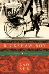 Rickshaw Boy - A Novel ebook by Lao She
