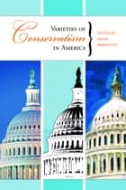 Varieties of Conservatism in America ebook by Peter Berkowitz