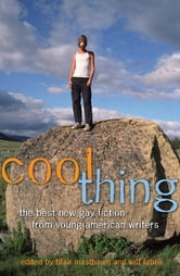 Cool Thing - The Best New Gay Fiction from Young American Writers ebook by