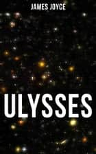 ULYSSES - A Modern Classic ebook by James Joyce