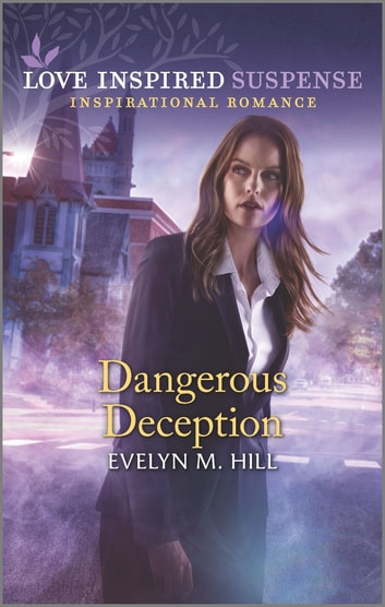 Dangerous Deception ebook by Evelyn M. Hill