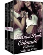 Passion Peak, Colorado Collection, Volume 1 ebook by Tara Rose