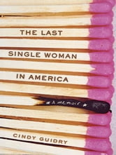 The Last Single Woman in America ebook by Cindy Guidry