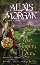 Her Knight's Quest ebook by Alexis Morgan
