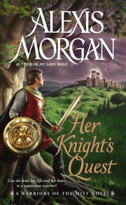 Her Knight's Quest - A Warriors of the Mist Novel ebook by Alexis Morgan