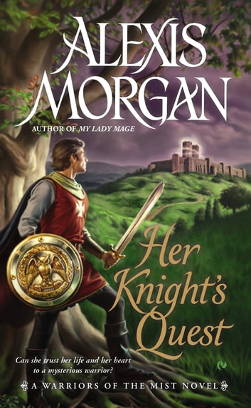 Her knights quest ebook by alexis morgan 9781101593219 her knights quest a warriors of the mist novel ebook by alexis morgan fandeluxe Epub