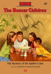 The Mystery of the Spider's Clue ebook by Gertrude Chandler Warner
