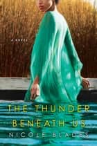The Thunder Beneath Us ebook by Nicole Blades